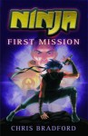 Ninja: First Mission - Chris Bradford, Sonia Leong