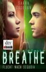 Breathe - Flucht nach Sequoia - Sarah Crossan, Nina Frey