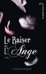 Le baiser de l'ange 1 (Black Moon) (French Edition) - Elizabeth Chandler, Hachette, Catherine Guillet