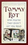Tommy Rot: WWI Poetry They Didn't Let You Read - John Sadler, Rosie Serdiville