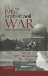 The 1967 Arab-Israeli War: Origins and Consequences - William Roger Louis, Avi Shlaim