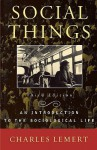 Social Things: An Introduction to the Sociological Life - Charles C. Lemert