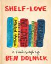 Shelf-Love - Ben Dolnick