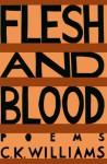 Flesh and Blood - C.K. Williams