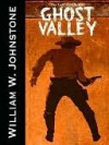 Ghost Valley - William W. Johnstone