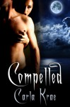 Compelled (The Adam Chronicles, #2) - Carla Krae