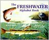 The Freshwater Alphabet Book - Jerry Pallotta, David Biedrzycki