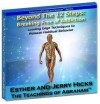 Beyond the 12 Steps: Breaking Free of Addiction - Abraham Hicks, Esther Hicks