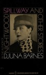 Spillway and Other Stories - Djuna Barnes