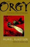 The Orgy: An Irish Journey of Passion and Transformation - Muriel Rukeyser, Sharon Olds