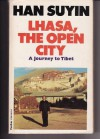 Lhasa, The Open City A Journey To Tibet - Han Suyin