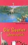 Die Saurier kehren zurück. ( Ab 9 J.). - Nortrud Boge-Erli, Nortrud Boge- Erli