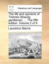 The Life and Opinions of Tristram Shandy, Gentleman. ... the Fifth Edition. Volume 2 of 9 - Laurence Sterne
