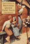 The Complete Brothers Grimm Fairy Tales - Grimm
