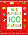 Mis Primeras 100 Palabras/ My First 100 Words - Paula Knight, Betty Root
