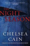 The Night Season (Gretchen Lowell, #4) - Chelsea Cain, Christina Delaine