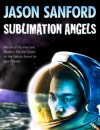 Sublimation Angels - Jason Sanford