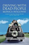 Driving with Dead People - Monica Holloway