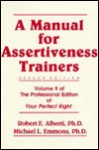 A Manual for Assertiveness Trainers - Robert Alberti, Michael L. Emmons
