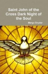 SAINT JOHN OF THE CROSS THE DARK NIGHT OF THE SOUL BOOK ONE AND TWO - Margo Snyder, E. Allison Peers