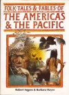Folk Tales and Fables of the Americas and the Pacific (Folk Tales & Fables) - Robert Ingpen, Molly Lodge