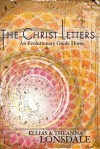 The Christ Letters: An Evolutionary Guide Home - Ellias Lonsdale, Theanna Lonsdale