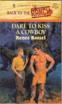 Dare to Kiss a Cowboy - Renee Roszel