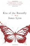 Kiss of the Butterfly - James Lyon