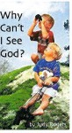 Why Can't I See God - Judy Rogers