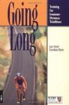 Going Long: Training for Ironman-Distance Triathlons - Joe Friel, Gordon Byrn