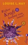 Wahre Kraft kommt von Innen (German Edition) - Louise L. Hay