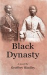 Black Dynasty: The Saga of the Stone and Porter Families of Kentucky, as Told to Geoffrey Hindley by Loretta Stone. by Geoffrey Hindley - Geoffrey Hindley
