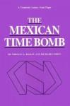 The Mexican Time Bomb - Norman A. Bailey, Richard Cohen
