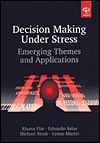 Decision Making Under Stress: Emerging Themes and Applications - Rhona H. Flin, Eduardo Salas, Lynne Martin, Michael Strub