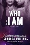 Who I Am - Shanora Williams