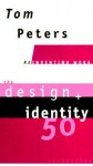 The Design + Identity50 (Reinventing Work) - Tom Peters