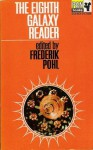 The Eighth Galaxy Reader - Albert Bermel, Brian W. Aldiss, Frederik Pohl, Philip K. Dick, Fritz Leiber, Harry Harrison, C.M. Kornbluth, Hal Clement, Keith Laumer, Theodore L. Thomas, Wallace West, C.C. MacApp, Tom Chibbaro, H. Chandler Elliott
