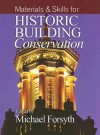 Historic Building Conservation III: Materials and Skills: Materials and Skills - Forsyth, Michael Forsyth, Blackwell Publishers