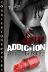 Love Addiction - April Bostic
