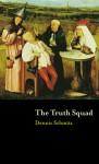 Truth Squad - Dennis Schmitz