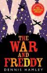 The War and Freddy (Hippo Fantasy) - Dennis Hamley