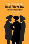 The Circle of the Baal Shem Tov: Studies in Hasidism - Abraham Joshua Heschel