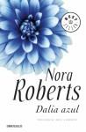 Dalia azul (Trilogía del jardín, #1) - Encarna Quijada Vargas, Nora Roberts