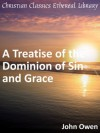 Treatise of the Dominion of Sin and Grace - Enhanced Version - John Owen