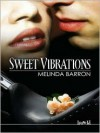 Sweet Vibrations - Melinda Barron