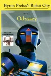 Robot City, Odyssey: A Byron Preiss Robot Mystery - Michael P Kube-McDowell, Isaac Asimov, Byron Preiss