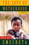 The Joys of Motherhood: A Novel - Buchi Emecheta, Stephane Robolin
