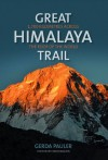 Great Himalaya Trail: 1,700 Kilometres Across the Roof of the World - Gerda Pauler, Chris Bonington