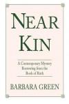 Near Kin - Barbara Green