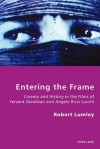 Entering the Frame: Cinema and History in the Films of Yervant Gianikian and Angela Ricci Lucchi - Robert Lumley